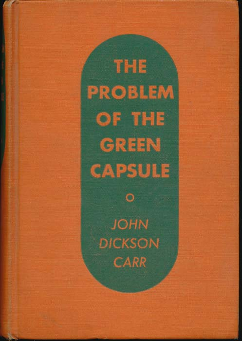 The Problem of the Green Capsule. John Dickson CARR.
