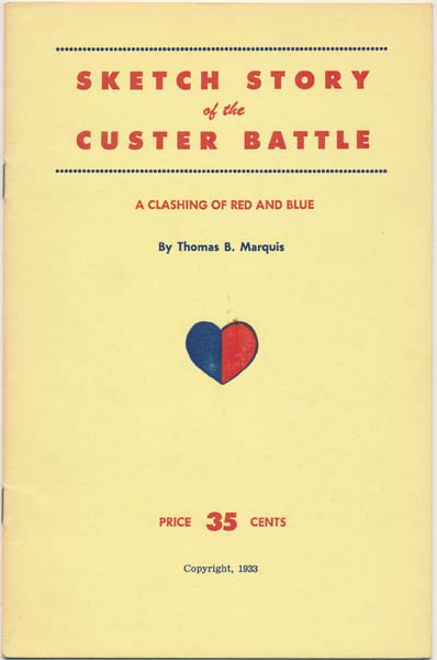 Sketch Story of the Custer Battle. Thomas B. MARQUIS.