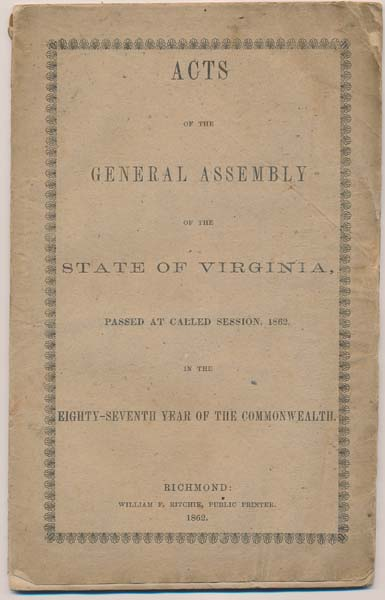 Acts of the General Assembly of the State of Virginia, Passed at Called Session, 1862, in the Eighty-Seventh Year of the Commonwealth.