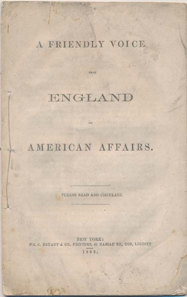 A Friendly Voice from England on American Affairs. Richard COBDEN, John BRIGHT.