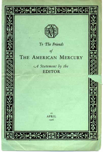 To the Friends of The American Mercury: A Statement by the Editor. H. L. MENCKEN.