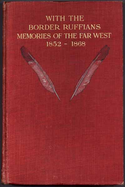 With the Border Ruffians: Memories of the Far West, 1852-1868. R. H. WILLIAMS.