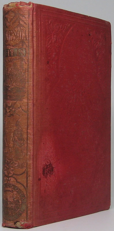 Minnesota and Its Resources to Which Are Added Camp-Fire Sketches or Notes of a Trip from St. Paul to Pembina and Selkirk Settlement on the Red River of the North. J. Wesley BOND.