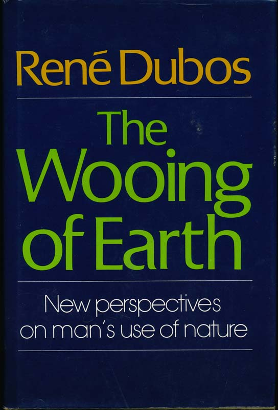 The Wooing of Earth. Rene DUBOS.
