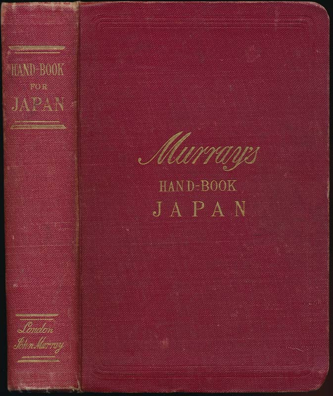 A Handbook for Travellers in Japan Including the Whole Empire from Saghalien to Formosa. Basil Hall CHAMBERLAIN, W. B. MASON.