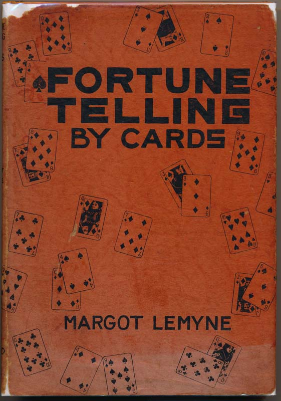 Fortune Telling by Cards: A Common Sense Method Arrangement for Ready Reference. Margot LEMYNE.