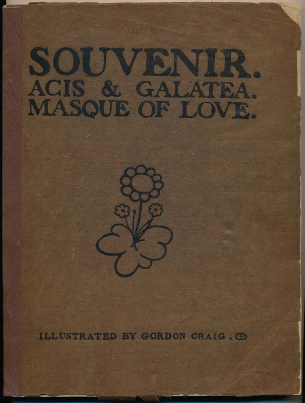Souvenir: Acis & Galatea -- Masque of Love -- As Produced at the Great Queen Street Theatre, March 10th, 1902. Martin SHAW, Gordon CRAIG.