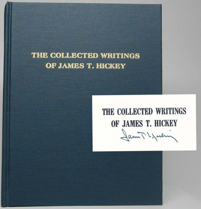 The Collected Writings of James T. Hickey from Publications of the Illinois State Historical Society, 1953-1984. James T. HICKEY.