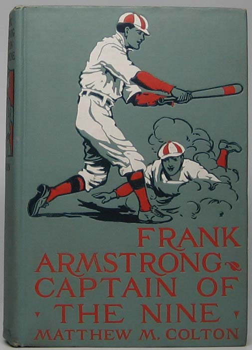 Frank Armstrong Captain of the Nine. Matthew M. COLTON.