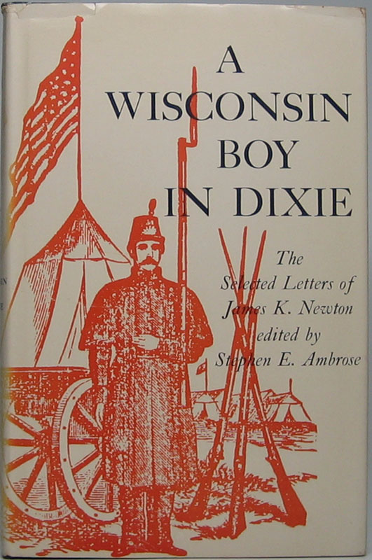 A Wisconsin Boy in Dixie: The Selected Letters of James K. Newton. James K. NEWTON.