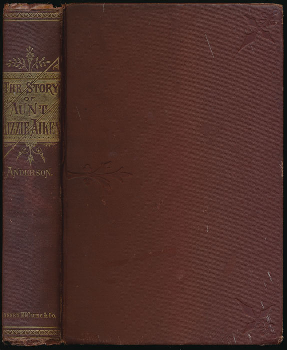 The Story of Aunt Lizzie Aiken. Mary Eleanor Roberts ANDERSON, Mrs. Galusha.