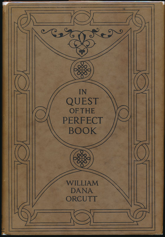 In Quest of the Perfect Book. William Dana ORCUTT.