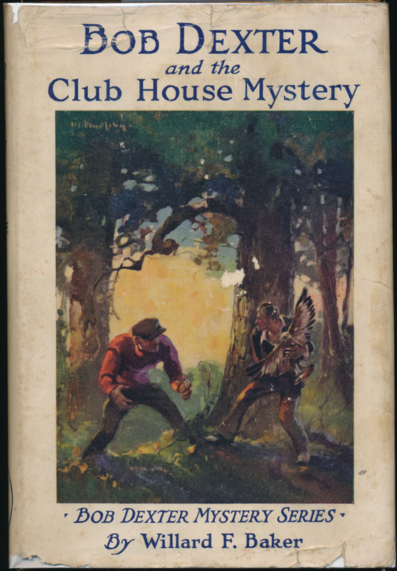 Bob Dexter and the Club House Mystery. Willard F. BAKER.