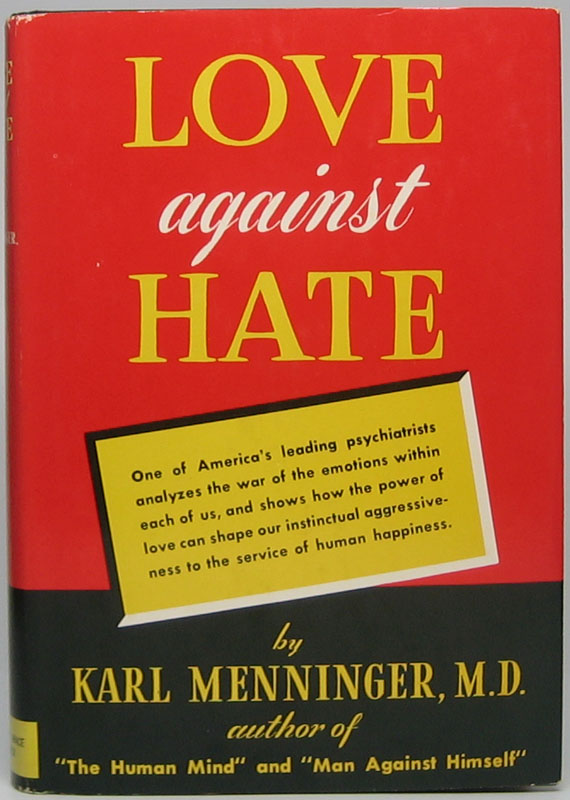 Love Against Hate. Karl MENNINGER.