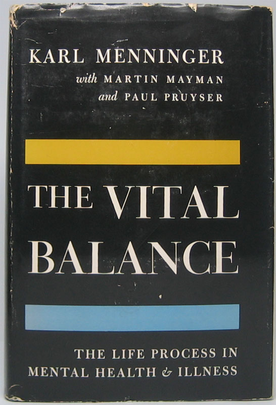 The Vital Balance: The Life Process in Mental Health and Illness. Karl MENNINGER.