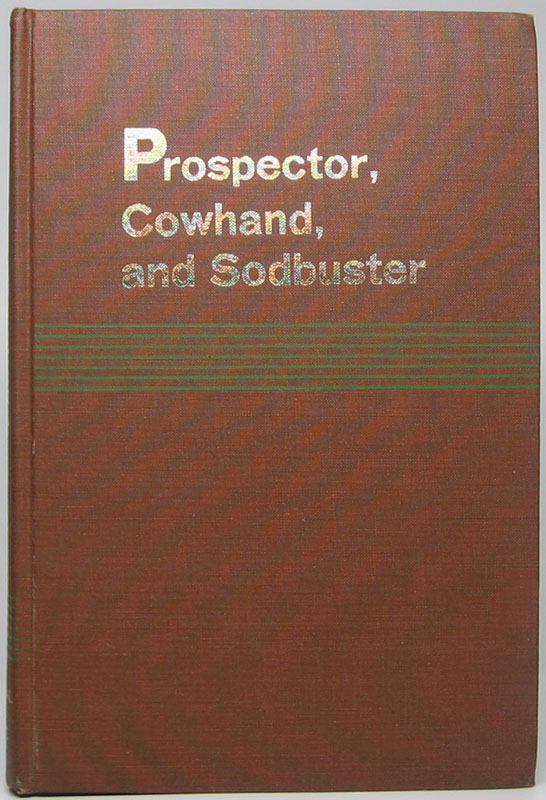 Prospector, Cowhand, and Sodbuster: Historic Places Associated with the Mining, Ranching, and Farming Frontiers in the Trans-Mississippi West. Robert G. FERRIS, series.