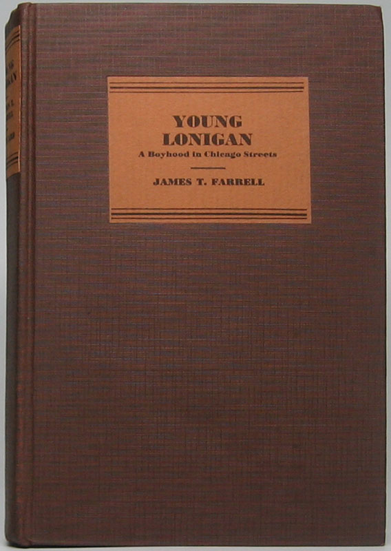 Young Lonigan: A Boyhood in Chicago Streets. James T. FARRELL.