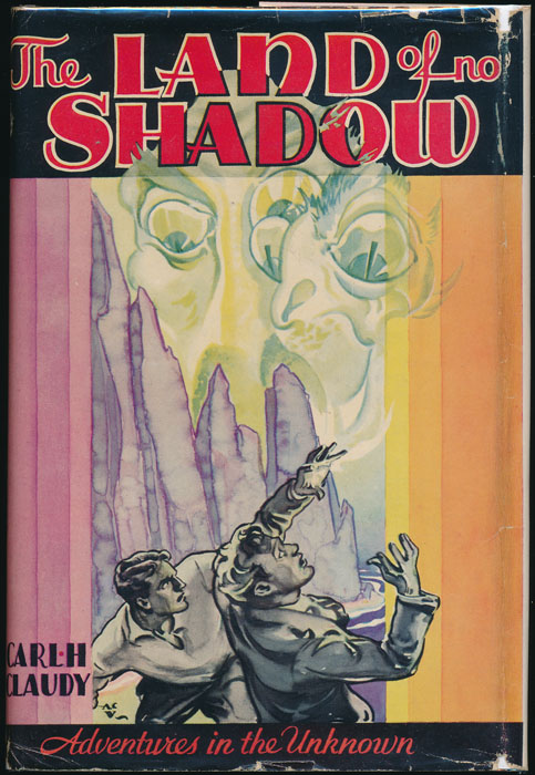 The Land of No Shadow. Carl H. CLAUDY.