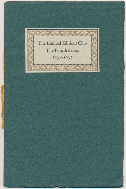 The Limited Editions Club: The Fourth Series, 1932-1933. LIMITED EDITIONS CLUB.