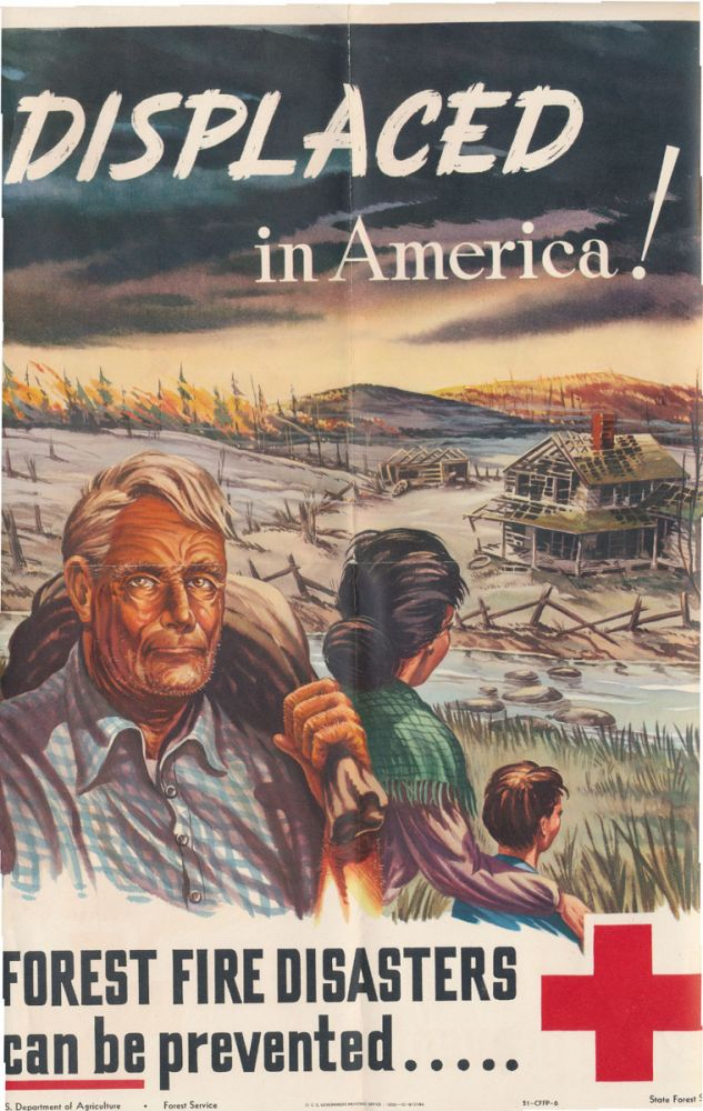 DISPLACED in America! FOREST FIRE DISASTERS can be prevented. FOREST SERVICE -- POSTER.