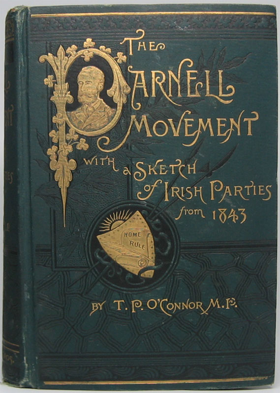 The Parnell Movement with a Sketch of Irish Parties from 1843. T. P. O'CONNOR.