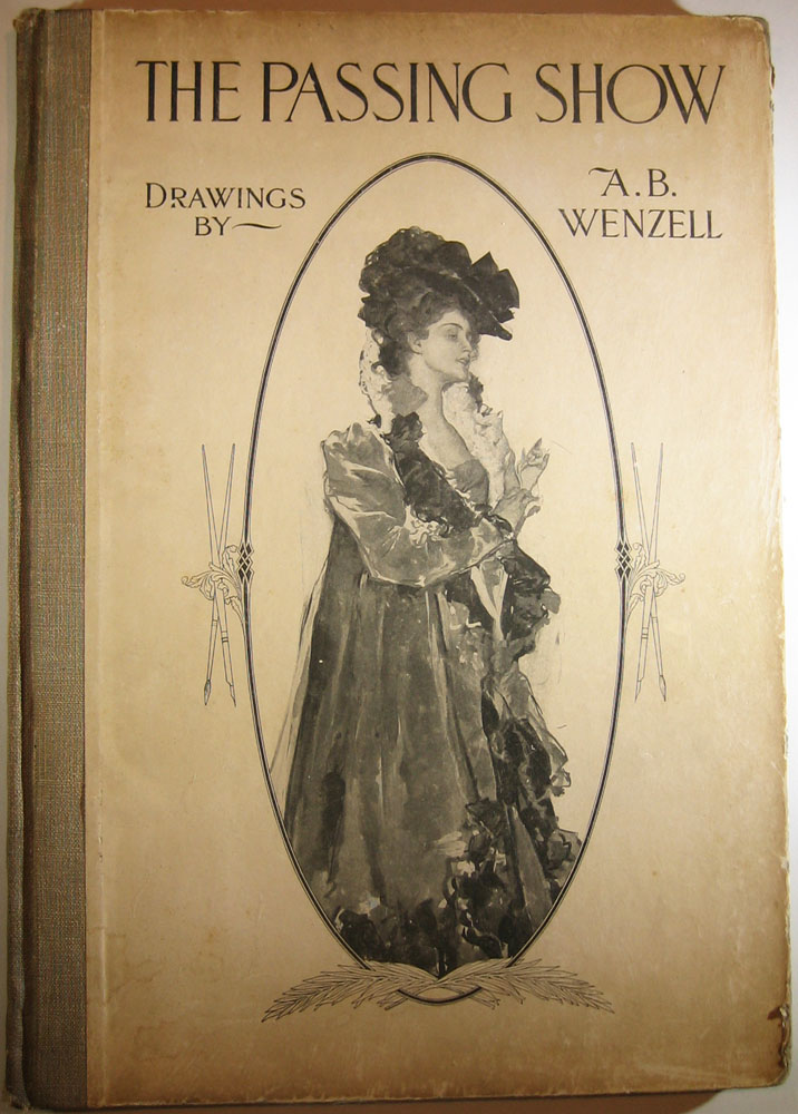 The Passing Show: Drawings by A.B. Wenzell. A. B. WENZELL.