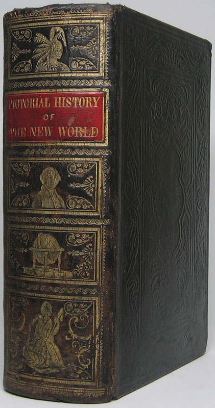 A Pictorial History of the New World: Containing a General History of All the Various Nations, States and Republics of the Western Continent. John L. DENISON.
