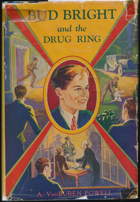 Bud Bright and the Drug Ring. A. Van Buren POWELL.