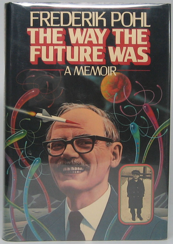 The Way the Future Was: A Memoir. Frederik POHL.