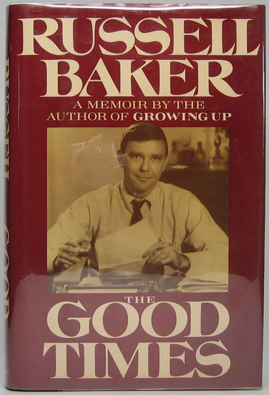 The Good Times. Russell BAKER.