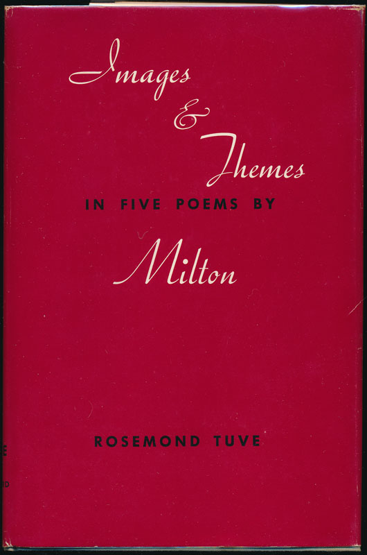 Images & Themes in Five Poems by Milton. Rosemund TUVE.