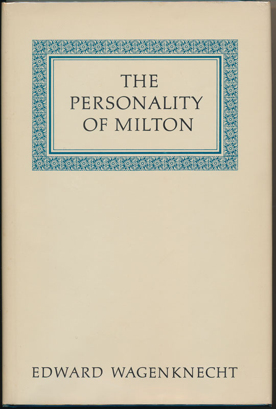 The Personality of Milton. Edward WAGENKNECHT.