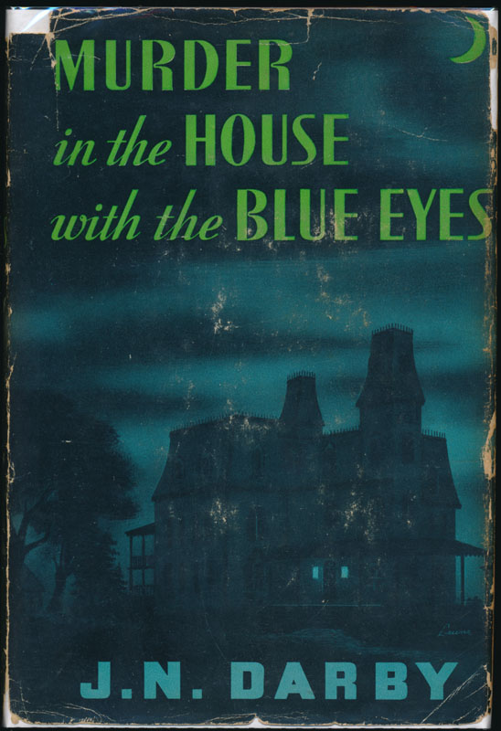 Murder in the House with the Blue Eyes. J. N. DARBY.