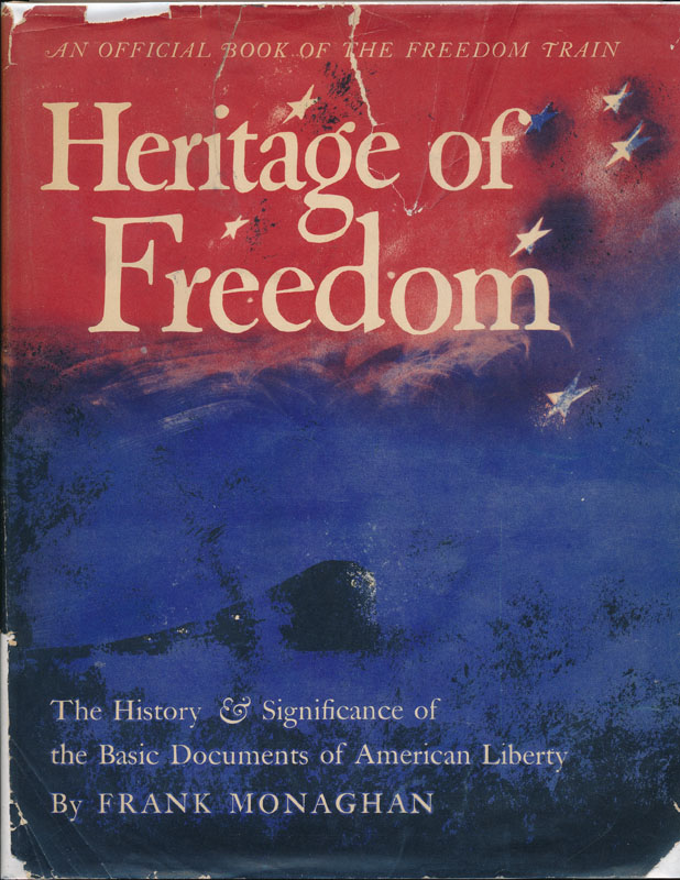 Heritage of Freedom: The History & Significance of the Basic Documents of American Liberty. Frank MONAGHAN.
