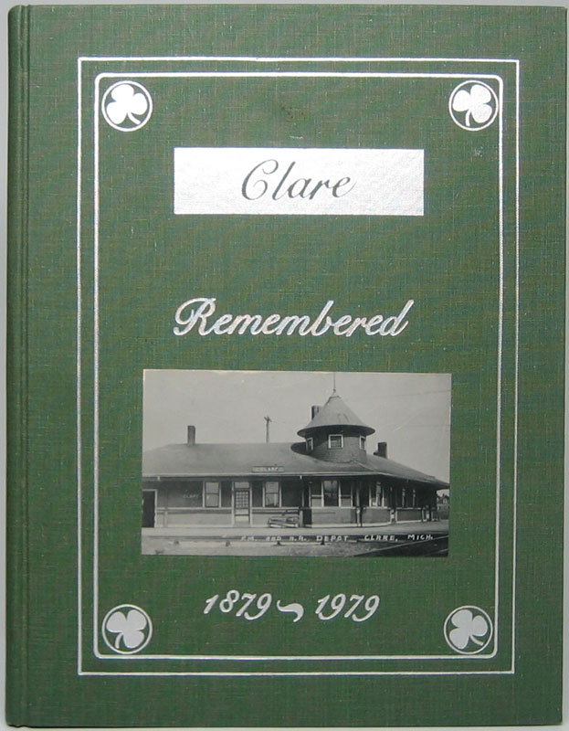 """""""The First Hundred Years -- An Introduction to the History of the Clare Area"""" 1879-1979. MICHIGAN CLARE."""