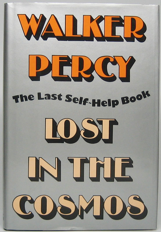 Lost in the Cosmos: The Last Self-Help Book. Walker PERCY.