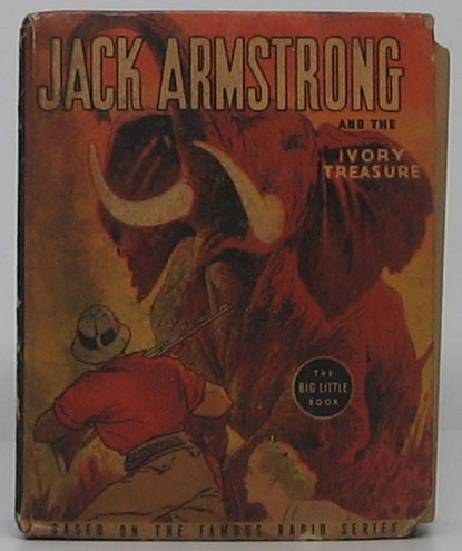 Jack Armstrong: The All-American Boy and the Ivory Treasure. Leslie N. DANIELS, Jr.