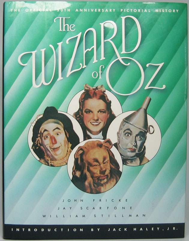 The Wizard of Oz: The Official 50th Anniversary Pictorial History. John FRICKE, Jay, SCARFONE, William STILLMAN.