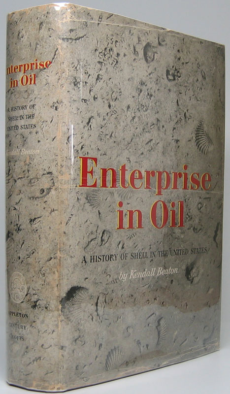 Enterprise in Oil: A History of Shell in the United States. Kendall BEATON.