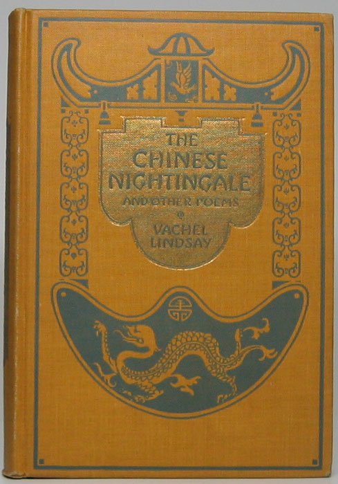 The Chinese Nightingale and Other Poems. Vachel LINDSAY.