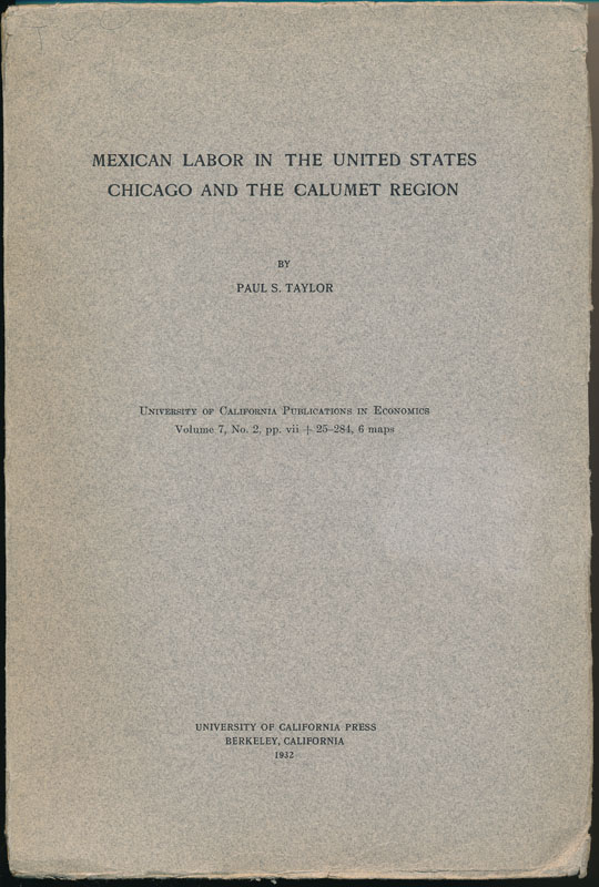 Mexican Labor in the United States: Chicago and the Calumet Region. Paul S. TAYLOR.
