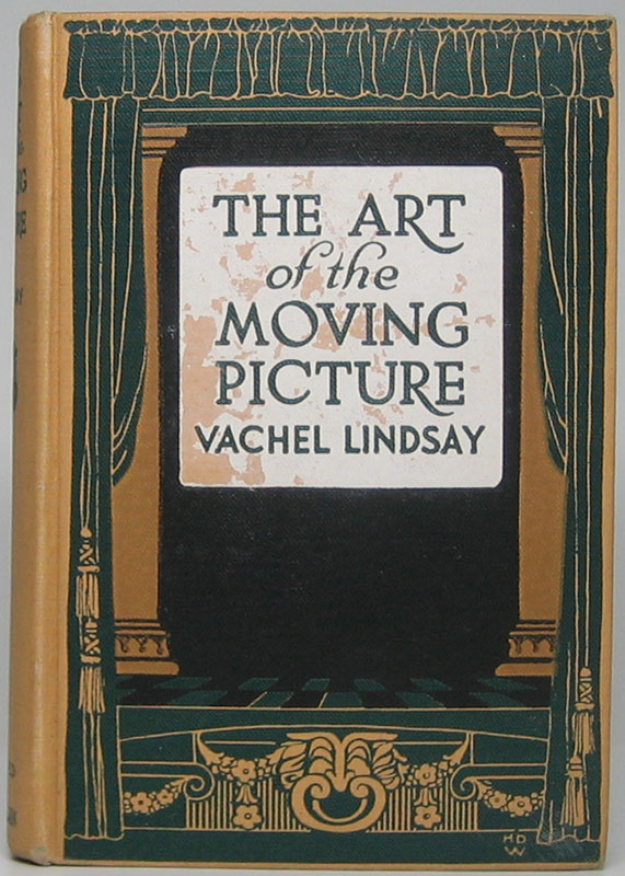 The Art of the Moving Picture. Vachel LINDSAY.