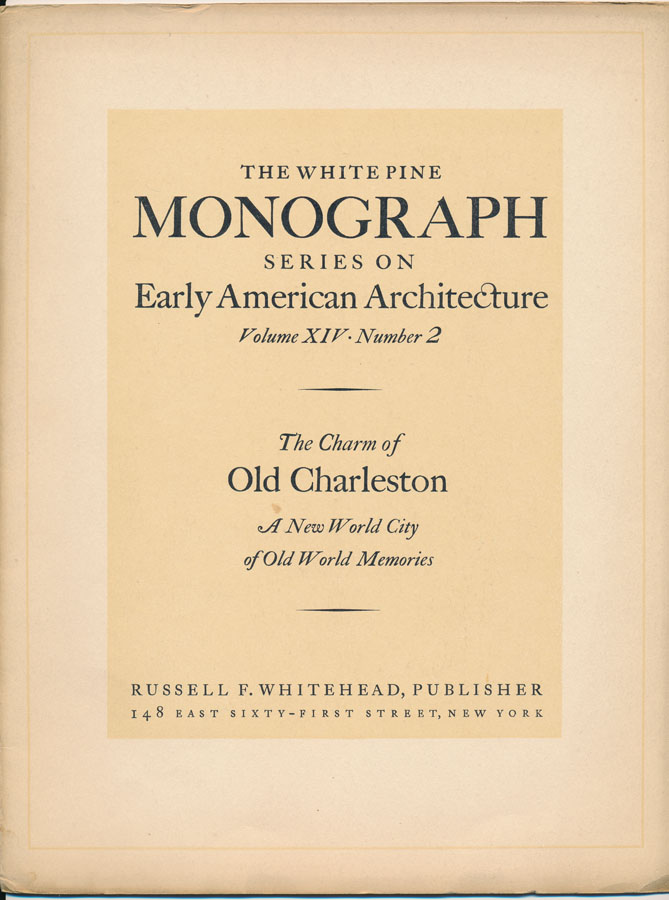 The White Pine Series of Architectural Monographs. Russell F. WHITEHEAD.