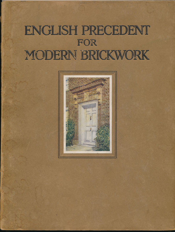 English Precedent for Modern Brickwork: Plates and Measured Drawings of English Tudor and Georgian Brickwork, with a few recent versions by American Architects in the spirit of the old work. BRICKWORK.