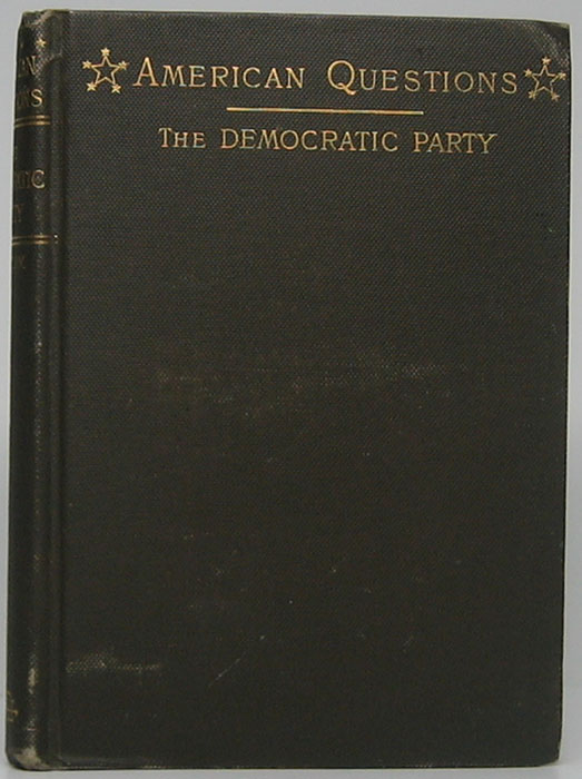 The Democratic Party: Its Political History and Influence. J. Harris PATTON.