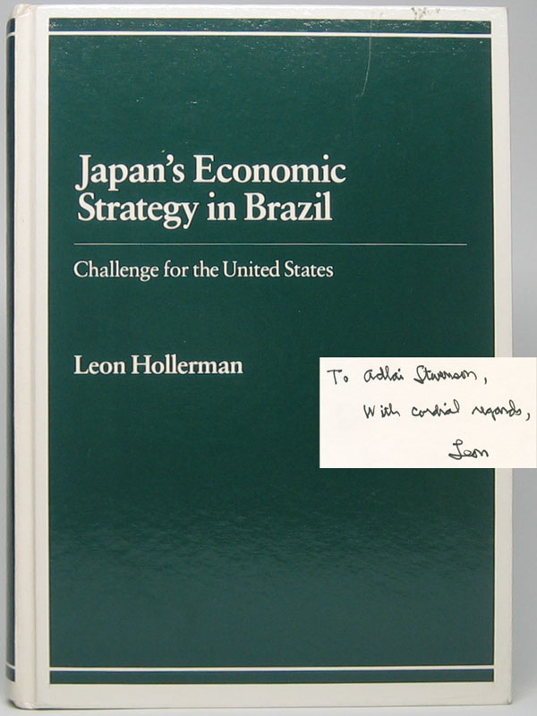 Japan's Economic Strategy in Brazil: Challenge for the United States. Leon HOLLERMAN.