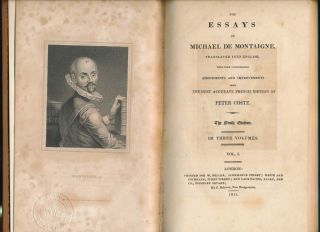 The Essays of Michael de Montaigne, Translated Into English, with Very Considerable Amendments and Improvements from the Most Accurate French Edition of Peter Coste.