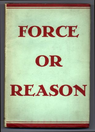 Force or Reason: Issues of the Twentieth Century.