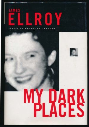 My Dark Places: An L.A. Crime Memoir. James ELLROY