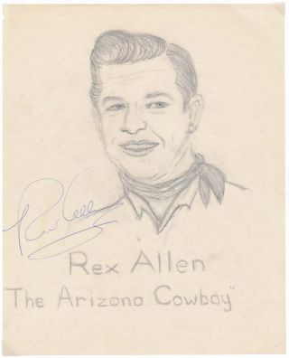 Inscribed Drawing Signed. Rex ALLEN